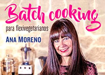 Batch cooking para flexivegetarianos Ana Moreno
