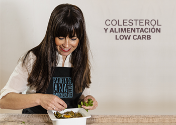 Colesterol y Alimentación Low Carb Ana Moreno